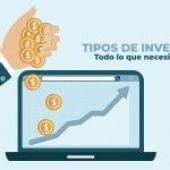 Tipos de Inversión: todo lo que necesitas saber